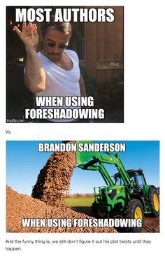 Brandon Sanderson when using foreshadowing meme