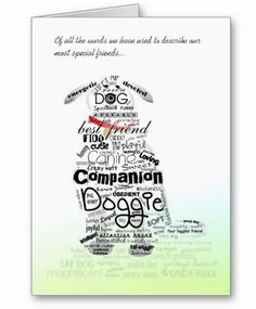 "Dog Sympathy Card - Words used to describe our most special friends...of all the words we have used there is only truly one -""IRREPLACEABLE"".  Art & Design by Julie Alvarez.  #DogSympathy WEB: http://jagifts.us/DogSympathyWords-Card"