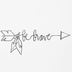 Be brave tattoo
