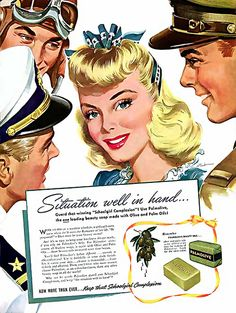 """She's got the situation well in hand thanks to Palmolive - American WWII advertisement!""  Saudades da fragrância de Palmolive!!! <3"