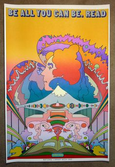 Be All You Can Be. Read. poster-National Library Week 1969....would love to have this! (by Peter Max)