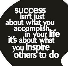 Success isn't about what you accomplish. It's about what you inspire others to do. // I want to inspire others to become designers! At the very least, I want to inspire others in a way that makes them appreciate design. Life Quotes Love, All Quotes, Quotable Quotes, Success Quotes, Great Quotes, Words Quotes, Quotes To Live By, Inspirational Quotes, Famous Quotes