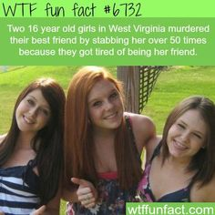 Two 16 year olds kill their best friend - WTF fun fact