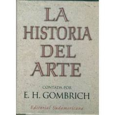 Historia Del Arte - E. H. Gombrich  Fabuloso !!!