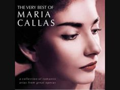 One of my favourite from Maria Callas - O Mio Babino Caro..NO one can perform this song like The Diva...NO ONE.