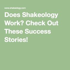 Does Shakeology Work? Check Out These Success Stories!