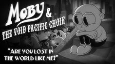 Moby & The Void Pacific Choir - Are You Lost In The World Like Me (Offic... Choir Songs, Music Songs, New Music, Music Videos, Stop Motion, Webby Awards, Lost, Animation, Video Film