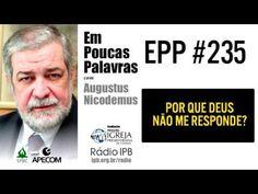EPP #235 | POR QUE DEUS NÃO ME RESPONDE? - AUGUSTUS NICODEMUS