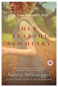 Her Fearful Symmetry (By Audrey Niffenegger)     Coming on the heels of the widely acclaimed The Time Traveler's Wife, Her Fearful Symmetry by Audrey Niffenegger doesn't disappoint. In between sibling rivalry, romance, and London landscapes, this hauntingly beautiful masterpiece examines life on the other side...as a ghost.