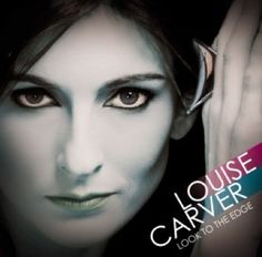 Louise Carver - look to the edge (CD) Fantastic. Love her. Local Bands, Great Albums, Artist Management, Song Artists, Comedians, Album Covers, My Music, South Africa, Love Her