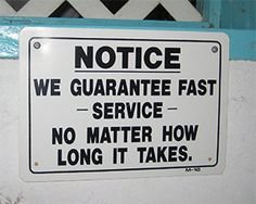 Fast service...or not.