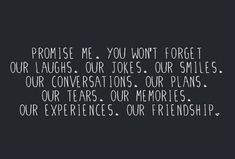 Promise me...