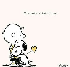 You mean a lot to me -- Charlie Brown & Snoopy Peanuts Cartoon, Peanuts Snoopy, Charlie Brown Und Snoopy, Snoopy Quotes, Peanuts Quotes, Dog Quotes, Snoopy And Woodstock, Comic Strips, Cartoon Characters