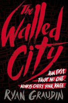 THE WALLED CITY, by Ryan Graudin
