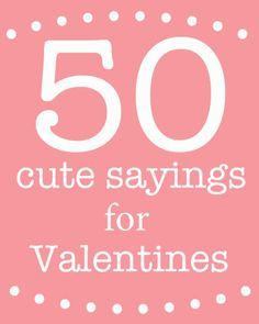 Cute sayings for Valentine's Day | Skip To My Lou