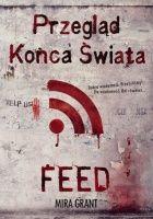 Przegląd Końca Świata: Feed tom 1