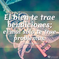 El bien te trae #bendiciones; el mal sólo te trae problemas.  #Proverbios 13.21 T.L.A Descarha está imagen en:  http://logoscda.com/imagen/1371/Las-bendiciones-vienen-al-practicar-el-bien/#.U8RZyfl5N8E
