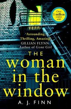 The Woman in the Window . Oh my word, this is an absolutely cracking psychological thriller.
