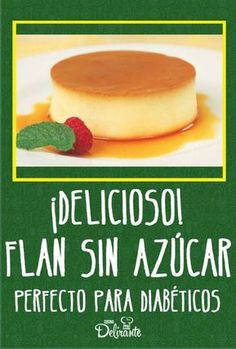 Enjoy a delicious flan without sugar (dessert for diabetics) - Nelly - Recetas Tortas Light, Cure Diabetes Naturally, Diabetes Remedies, Diabetes Treatment, Sin Gluten, Gluten Free, Diabetic Recipes, Fun To Be One, The Cure