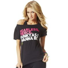 Fierce as I Wanna Be Tee | Zumba Fitness Shop  Save 10 % off with Affiliate Code 10SALE http://www.zumba.com/en-US/store/US/affiliate?affil=10sale