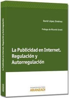 López Jiménez, David. La publicidad en Internet. Aranzadi, 2013.