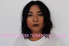 "EFFORTLESS ""UNDONE"" HAIR TUTORIAL / LIEN NGUYEN"