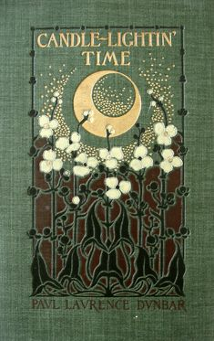 """Paul Laurence Dunbar's """"Candle-Lightin' Time"""". Decorations and binding art by Margaret Armstrong."""