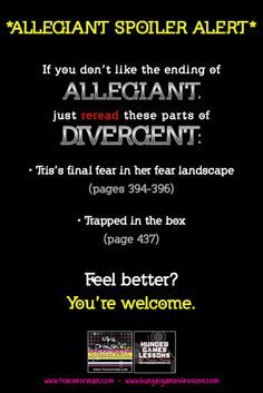 Re-read Divergent and you can feel better about how Allegiant ends. Divergent Memes, Divergent Hunger Games, Divergent Fandom, Divergent Trilogy, Divergent Insurgent Allegiant, Insurgent Quotes, Percy Jackson, Tris And Four, Allegiant
