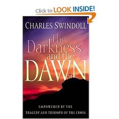 The Darkness And The Dawn , by  Charles R. Swindoll