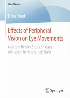 Effects of Peripheral Vision on Eye Movements: A Virtual Reality Study on Gaze Allocation in Naturalistic Tasks