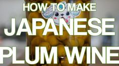 How to Make Japanese Plum Wine - Eat Your Kimchi