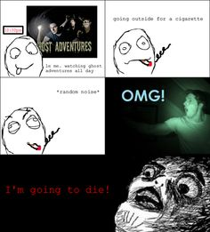 ghost adventures <3. Omg this is so me!