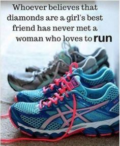 Running shoes are a girl's best friend...