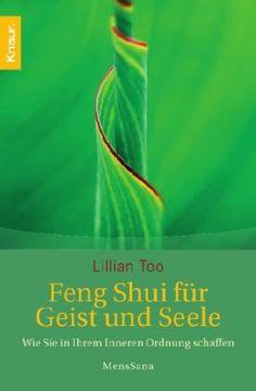 Feng-Shui für Geist und Seele: Wie Sie in ihrem Inneren Ordnung schaffen von Lillian Too http://www.amazon.de/dp/3426874164/ref=cm_sw_r_pi_dp_BAKwwb0WVANVH