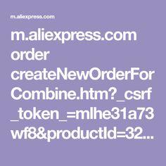 m.aliexpress.com order createNewOrderForCombine.htm?_csrf_token_=mlhe31a73wf8&productId=32802523147&sellerAdminSeq=206161236&logisticsCompany=CPAM&quantity=1&country=US&skuAttr=14%3A200003699%23B%3B10%3A1042%23For+Galaxy+J5+Prime%3B200000828%3A201655810%23Strap