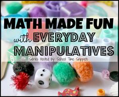 Explore a variety of math concepts with various everyday manipulatives you can find around the house!
