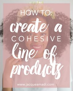 How to Create a Cohesive Line of Products for Your Online Shop