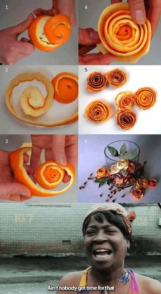 Orange roses? AIN'T NOBODY GOT TIME FOR THAT! how i feel about most things i see on pinterest.