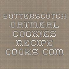 Butterscotch Oatmeal Cookies - Recipe - Cooks.com