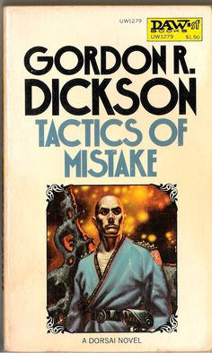 Tactics of Mistake by Gordon R. Dickson published by DAW in 1971.  Cover art by Kelly Freas.