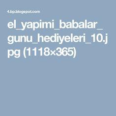 el_yapimi_babalar_gunu_hediyeleri_10.jpg (1118×365)