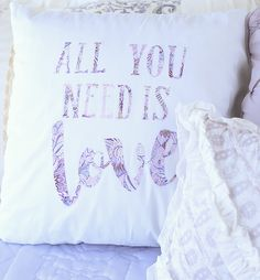All You Need Is Love Pillow3 | Blooming Homestead for Silhouette America