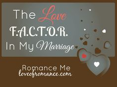 The L.F.A.C.T.O.R. In My Marriage