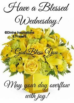 Have a blessed day whatever day it is. Wednesday Morning Images, Wednesday Morning Greetings, Wednesday Hump Day, Blessed Wednesday, Happy Wednesday Quotes, Good Morning Wednesday, Good Morning Happy, Morning Greetings Quotes, Good Morning Friends