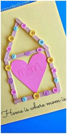"""""""Home is Where Mom Is"""" Popsicle Stick Mother's Day Kid's Craft Best Picture For Mothers Day Cards fr Daycare Crafts, Sunday School Crafts, Classroom Crafts, Toddler Crafts, Preschool Crafts, Kids Crafts, Craft Kids, Diy Mother's Day Crafts, Mother's Day Diy"""
