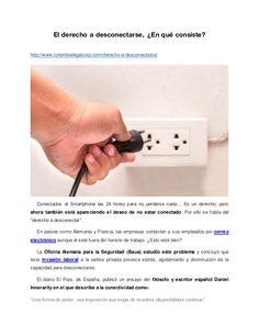 El derecho a desconectarse, ¿En qué consiste? http://www.colombialegalcorp.com/derecho-a-desconectarse/ Conectados al Smar...