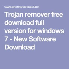 Trojan remover free download full version for windows 7 - New Software Download