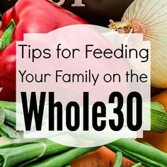 The Whole30 is a great plan for eating clean, real foods, but it can be challenging when it comes to feeding an entire family. These tips are perfect for figuring out how to stick to the Whole 30 plan while keeping the rest of the family, including the kids, happy at breakfast, lunch, and dinner.