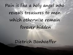Pain makes life worth living Dietrich Bonhoeffer, Dr Oz, Great Quotes, Quotes To Live By, Spirit Quotes, Praying To God, Spiritual Inspiration, Love Words, Words Of Encouragement