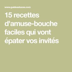 15 recettes d'amuse-bouche faciles qui vont épater vos invités Food And Drink, Desserts, Guide, Buffet, Bb, Birthday, Cooker Recipes, Drinks, Tailgate Desserts
